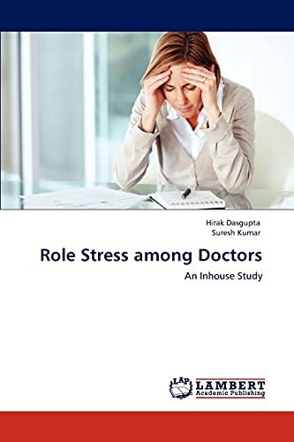 9783846507704: Role Stress among Doctors: An Inhouse Study