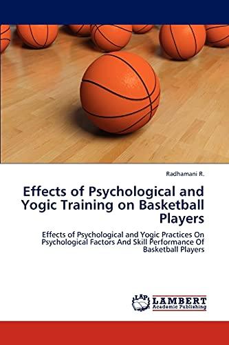 Effects of Psychological and Yogic Training on Basketball Players: Radhamani R.