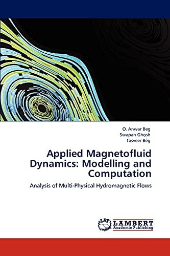 Applied Magnetofluid Dynamics: O Anwar Beg