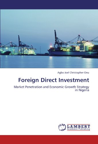 9783846508916: Foreign Direct Investment: Market Penetration and Economic Growth Strategy in Nigeria
