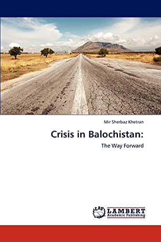 9783846509173: Crisis in Balochistan:: The Way Forward