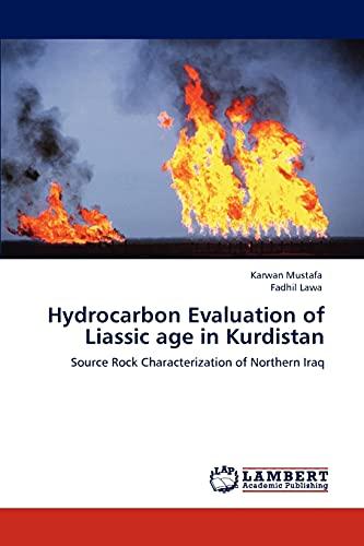 Hydrocarbon Evaluation of Liassic Age in Kurdistan (Paperback): Karwan Mustafa, Fadhil Lawa