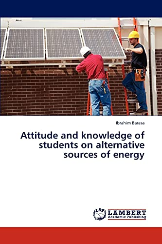 Attitude and knowledge of students on alternative sources of energy: Ibrahim Barasa