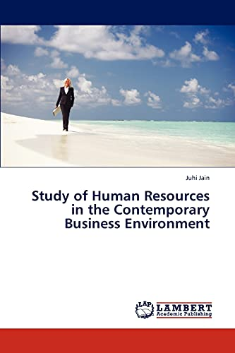 Study of Human Resources in the Contemporary Business Environment: Juhi Jain