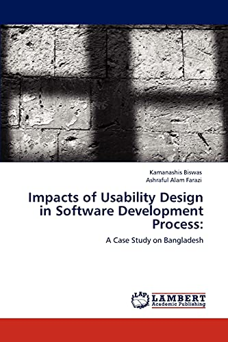 9783846511244: Impacts of Usability Design in Software Development Process:: A Case Study on Bangladesh