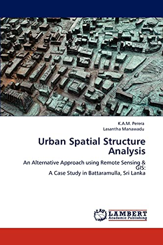 Urban Spatial Structure Analysis: An Alternative Approach: K.A.M. Perera; Lasantha