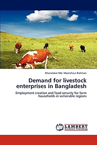 Demand for Livestock Enterprises in Bangladesh (Paperback): Khandaker MD Mostafizur Rahman