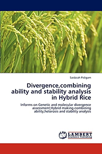 Divergence, Combining Ability and Stability Analysis in Hybrid Rice: Saidaiah Pidigam