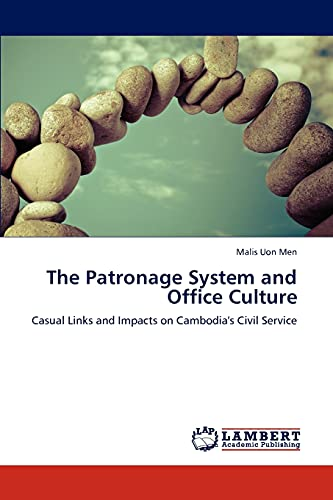 9783846513088: The Patronage System and Office Culture: Casual Links and Impacts on Cambodia's Civil Service