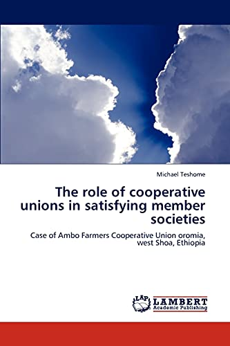 The Role of Cooperative Unions in Satisfying Member Societies: Michael Teshome