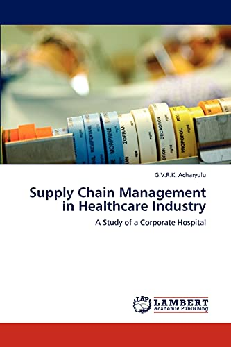9783846514603: Supply Chain Management in Healthcare Industry