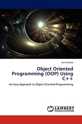 9783846515860: Object Oriented Programming (OOP) Using C++: An Easy Approach to Object Oriented Programming