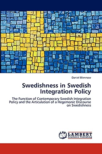 Swedishness in Swedish Integration Policy: Daniel Blennow