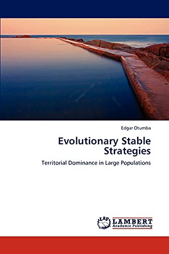 9783846516003: Evolutionary Stable Strategies: Territorial Dominance in Large Populations