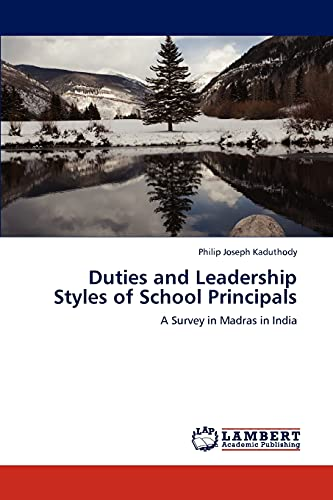 9783846516256: Duties and Leadership Styles of School Principals: A Survey in Madras in India