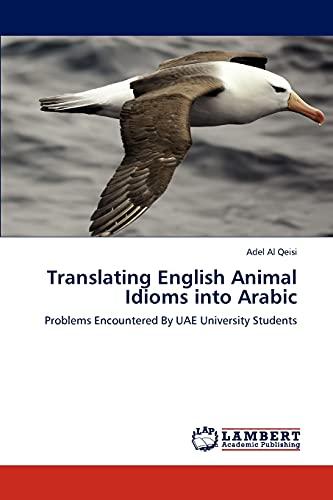 9783846517123: Translating English Animal Idioms into Arabic: Problems Encountered By UAE University Students