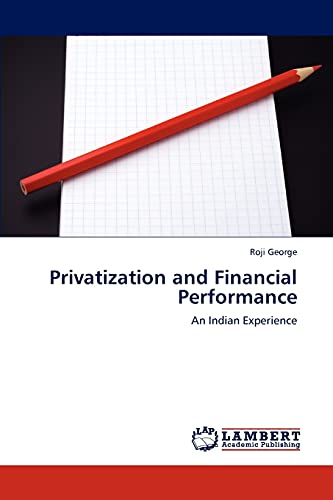 9783846517727: Privatization and Financial Performance: An Indian Experience