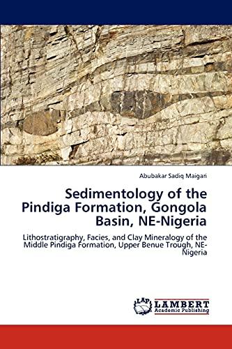 Sedimentology of the Pindiga Formation, Gongola Basin, Ne-Nigeria: Abubakar Sadiq Maigari