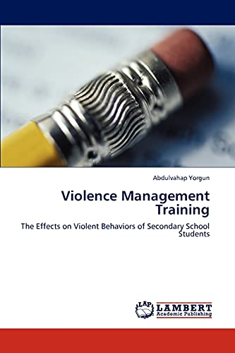 9783846519462: Violence Management Training: The Effects on Violent Behaviors of Secondary School Students