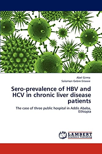 Sero-Prevalence of Hbv and Hcv in Chronic Liver Disease Patients: Abel Girma