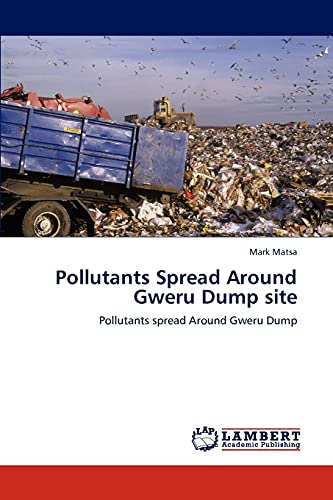 Pollutants Spread Around Gweru Dump site: Mark Matsa