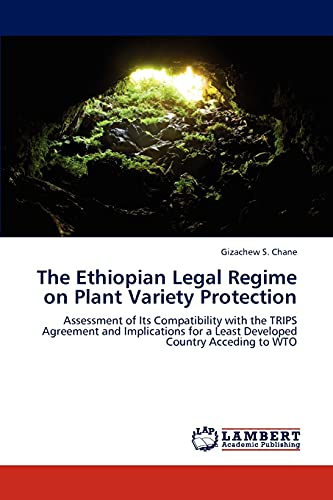 9783846521304: The Ethiopian Legal Regime on Plant Variety Protection: Assessment of Its Compatibility with the TRIPS Agreement and Implications for a Least Developed Country Acceding to WTO