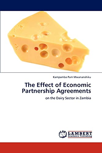 9783846521526: The Effect of Economic Partnership Agreements: on the Dairy Sector in Zambia