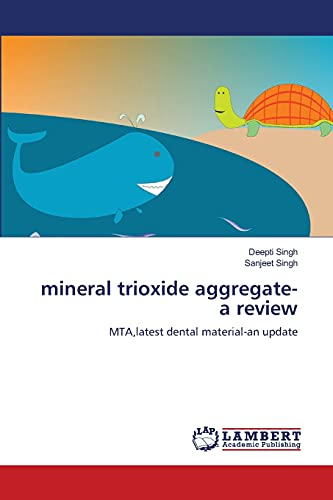 9783846522196: mineral trioxide aggregate-a review: MTA,latest dental material-an update