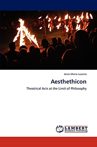 9783846522752: Aesthethicon: Theatrical Acts at the Limit of Philosophy