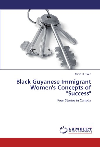 "9783846523124: Black Guyanese Immigrant Women's Concepts of ""Success"": Four Stories in Canada"