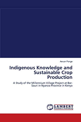 Indigenous Knowledge and Sustainable Crop Production: A Study of the Millennium Village Project at ...