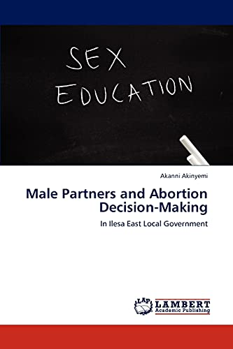 Male Partners and Abortion Decision-Making: Akanni Akinyemi