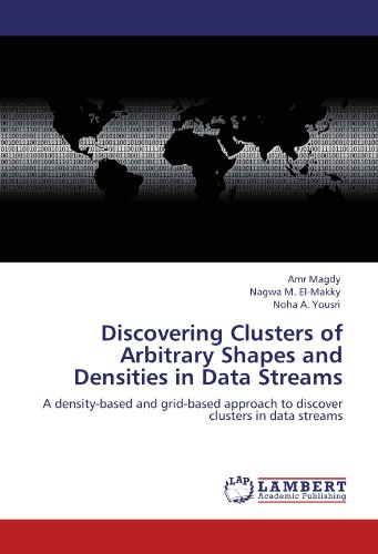 Discovering Clusters of Arbitrary Shapes and Densities in Data Streams: A density-based and ...