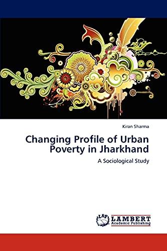 Changing Profile of Urban Poverty in Jharkhand: Kiran Sharma