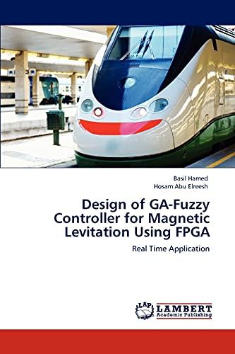 Design of Ga-Fuzzy Controller for Magnetic Levitation Using FPGA: Basil Hamed