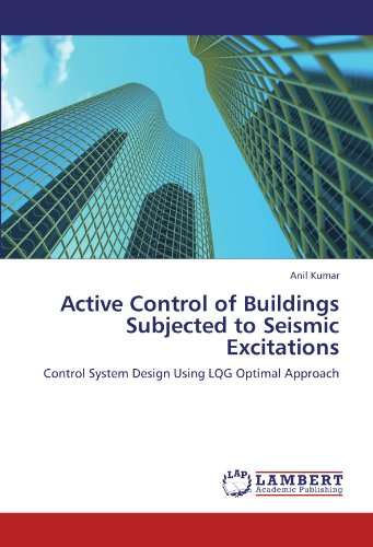 9783846527146: Active Control of Buildings Subjected to Seismic Excitations: Control System Design Using LQG Optimal Approach