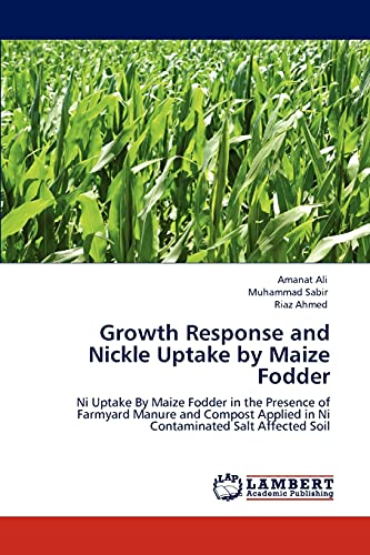 Growth Response and Nickle Uptake by Maize Fodder: Amanat Ali