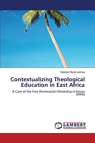 9783846527801: Contextualizing Theological Education in East Africa: A Case of the Free Pentecostal Fellowship in Kenya (FPFK)