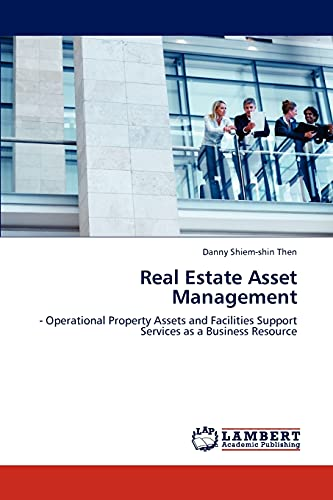 9783846527856: Real Estate Asset Management: - Operational Property Assets and Facilities Support Services as a Business Resource