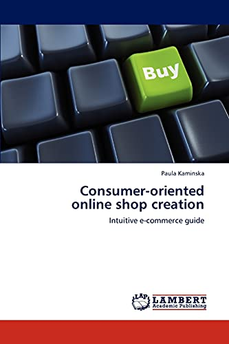 9783846527962: Consumer-oriented online shop creation: Intuitive e-commerce guide