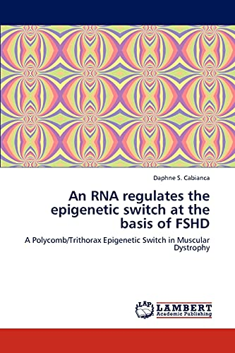 An RNA regulates the epigenetic switch at: Cabianca, Daphne S.