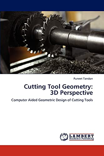 9783846528785: Cutting Tool Geometry: 3D Perspective: Computer Aided Geometric Design of Cutting Tools