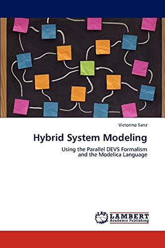 9783846529676: Hybrid System Modeling: Using the Parallel DEVS Formalism and the Modelica Language