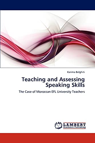 9783846530153: Teaching and Assessing Speaking Skills: The Case of Moroccan EFL University Teachers