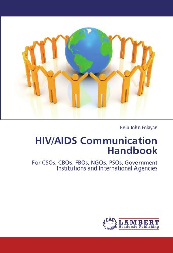 9783846530795: HIV/AIDS Communication Handbook: For CSOs, CBOs, FBOs, NGOs, PSOs, Government Institutions and International Agencies
