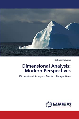9783846531426: Dimensional Analysis: Modern Perspectives: Dimensional Analysis: Modern Perspectives