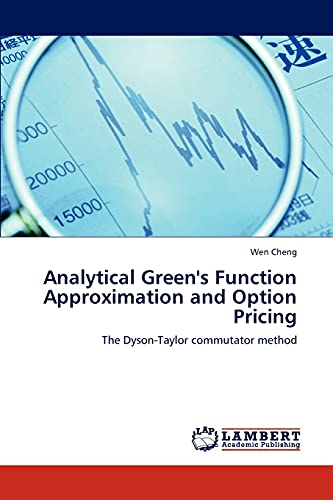 9783846531969: Analytical Green's Function Approximation and Option Pricing: The Dyson-Taylor commutator method