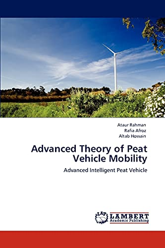Advanced Theory of Peat Vehicle Mobility: Ataur Rahman, Rafia