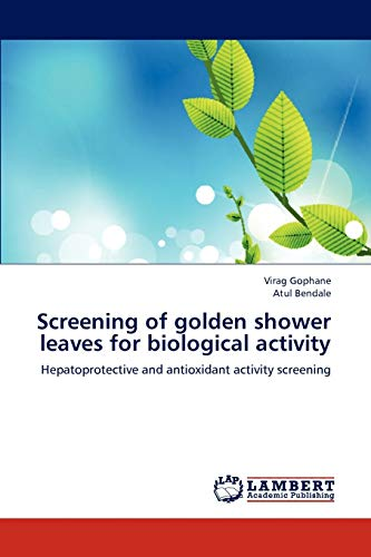 Screening of Golden Shower Leaves for Biological Activity: Virag Gophane