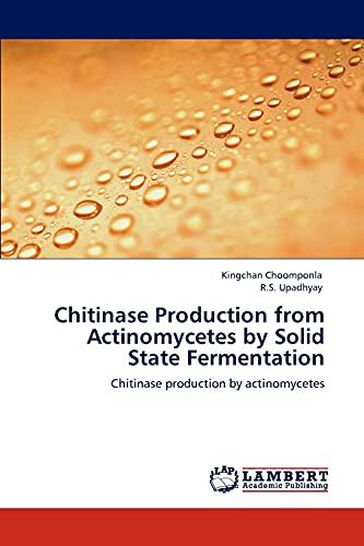 9783846533444: Chitinase Production from Actinomycetes by Solid State Fermentation: Chitinase production by actinomycetes